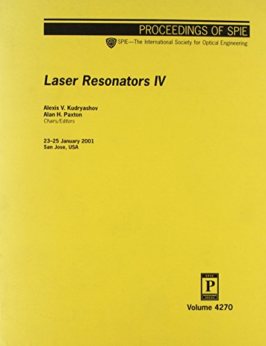 Laser Resonators IV (Proceedings of Spie, Band 4270)