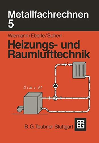 Metallfachrechnen 5, Heizungs- und Raumlufttechnik (German Edition)