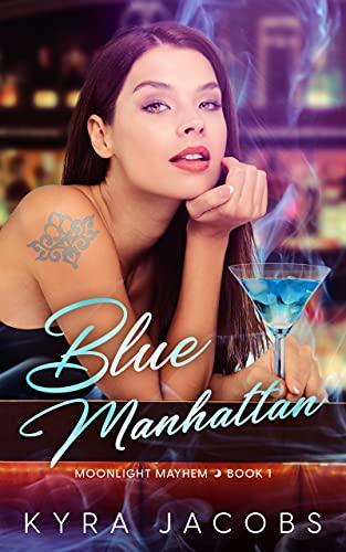 Blue Manhattan (Moonlight Mayhem Book 1) by [Kyra Jacobs]