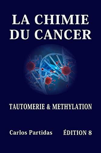 LA CHIMIE DU CANCER: TAUTOMERIE ET METHYLATION