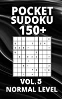 Pocket Sudoku 150+ Puzzles: Normal Level with Solutions - Vol. 5
