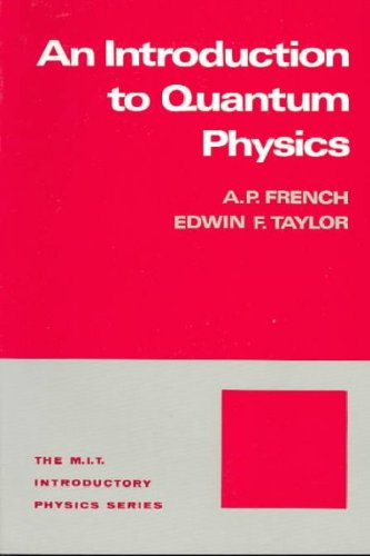 An Introduction to Quantum Physics. The M.I.T. Introductory Physics Series