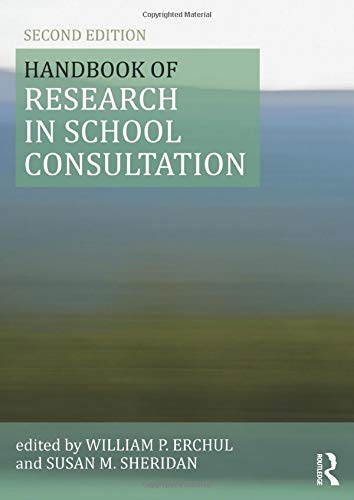 Handbook of Research in School Consultation (Consultation, Supervision, and Professional Learning in School Psychology S