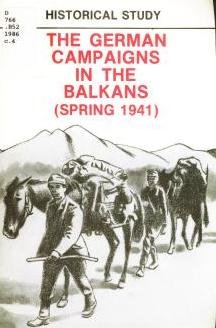 THE GERMAN CAMPAIGNS IN THE BALKANS (SPRING 1941)