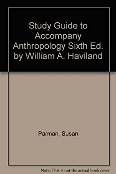 Paperback Study Guide to Accompany Anthropology Sixth Ed. by William A. Haviland Book