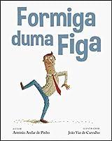 Formiga duma figa (Portuguese Edition)