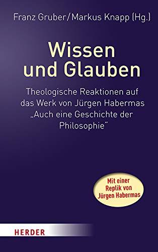 Wissen und Glauben: Theologische Reaktionen auf das Werk von Jürgen Habermas