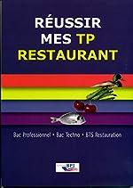 Réussir Mes Tp Restaurant - Bac Pro & Techno - Bts de Régis Morisson