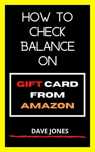 How to Check Balance on Gift Card from Amazon: How to Check Gift Card Balance (English Edition)