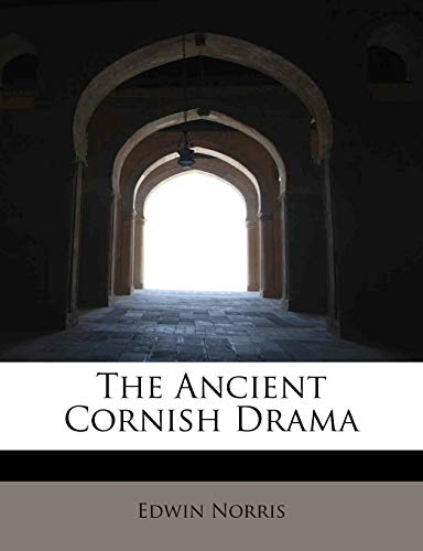 Norris, E: Ancient Cornish Drama