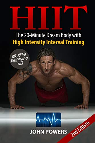 HIIT: The 20-Minute Dream Body with High Intensity Interval Training (HIIT Made Easy in Black&White)