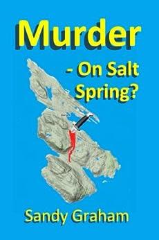 Murder - On Salt Spring? by [Sandy Graham]