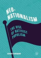 Neo-Nationalism: The Rise of Nativist Populism