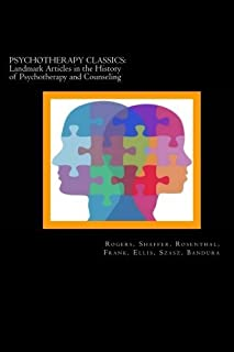 Psychotherapy Classics: Landmark Articles in the History of Psychotherapy and Counseling by Carl Rogers Laurance Shaffer David Rosenthal Jerome Frank Albert Ellis Thomas Szasz Albert Bandura(2013-07-18)