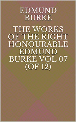 The Works of the Right Honourable Edmund Burke Vol 07 (of 12) (English Edition)