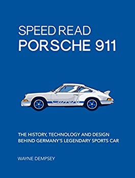 Speed Read Porsche 911  The History Technology and Design Behind Germany s Legendary Sports Car