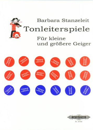 Tonleiterspiele für kleine und größere Geiger: Ein Spiel mit Würfeln zum täglichen Tonleiter-Üben