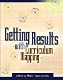 Getting Results with Curriculum Mapping by Heidi Jacobs
