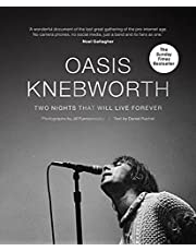 Oasis: Knebworth: THE SUNDAY TIMES BESTSELLER Two Nights That Will Live Forever (English Edition)