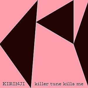 """killer tune kills me [feat. YonYon]"""""""