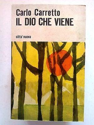 Carlo Carretto: Il Dio che Viene ed. CittÇÿ Nuova A14 [SR]
