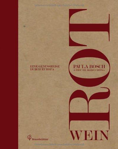 Rotwein - Eine Genussreise durch Europa von Paula Bosch (13. September 2013) Gebundene Ausgabe