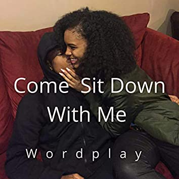 Come Sit Down With Me
