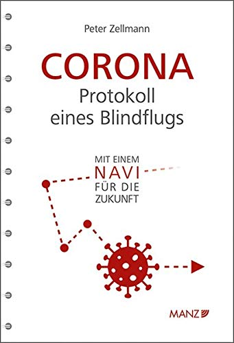 Corona: Protokoll eines Blindflugs: Mit einem Navi für die Zukunft