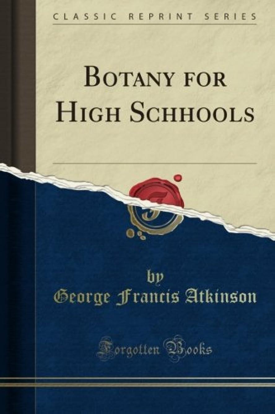食堂ミシン才能のあるBotany for High Schhools (Classic Reprint)