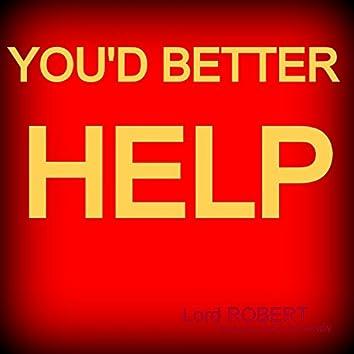 You'd Better Help