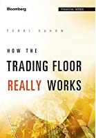How the Trading Floor Really Works (Bloomberg Financial)