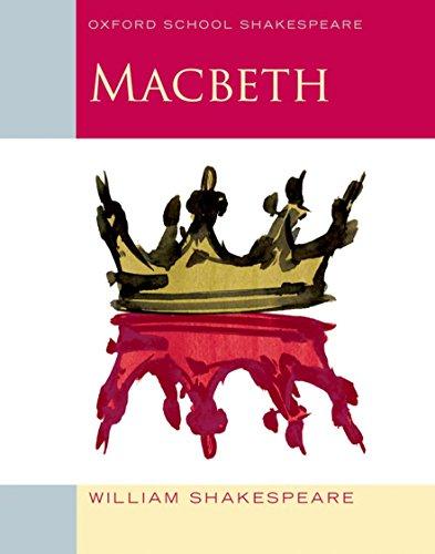 Macbeth: Oxford School Shakespeare (Oxford Scho... 0198324006 Book Cover