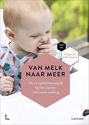 Van melk naar meer: De complete keuzegids bij het starten met vaste voeding (Mama Baas) (Dutch Edition)