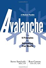 Avalanche: The 9 Principles for Uncovering True Wealth (Modern Parable)