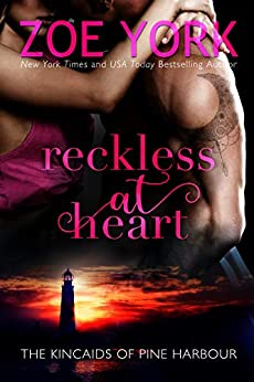 Reckless at Heart (The Kincaids of Pine Harbour Book 1) by [Zoe York]