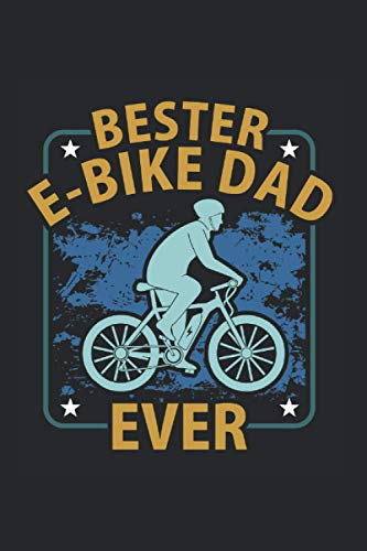 Bester E-bike Dad Ever | Fahrrad Sportler Trainingsnotizen Geschenk: Notizbuch A5 120 Seiten liniert