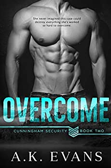 Overcome (Cunningham Security Series Book 2) by [A.K. Evans]