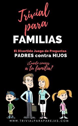 Trivial para Familias: El Divertido Juego de Preguntas. Padres contra Hijos. ¿Cuánto conoces a tu familia