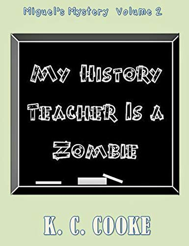 My History Teacher Is a Zombie: Miguel's Mystery Volume 2 (English Edition)