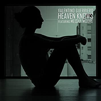 Heaven Knows (feat. Meisha Moore)