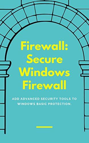 Firewall: Secure Windows Firewall (English Edition)