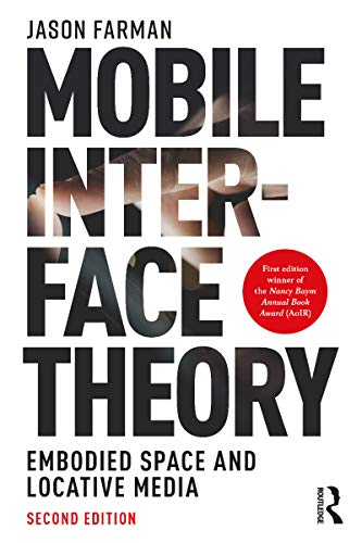 Mobile Interface Theory: Embodied Space and Locative Media (English Edition)