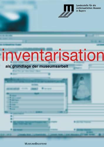 Inventarisation: als Grundlage der Museumsarbeit (MuseumsBausteine, Band 13)