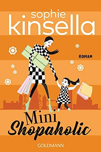 Mini Shopaholic: Ein Shopaholic-Roman 6 (Schnäppchenjägerin Rebecca Bloomwood)