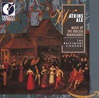 WATKINS ALE: MUSIC OF ENGLISH RENAISSANCE