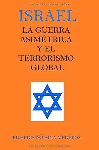 israel la guerra asimetrica y el terrorismo global