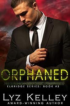 ORPHANED (Elkridge Series Book 3) by [Lyz Kelley]