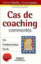 Cas de coaching commentés - Cas, fondamentaux, outils. de Viviane LAUNER