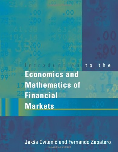 Download Introduction to the Economics and Mathematics of Financial Markets (The MIT Press) 0262033208