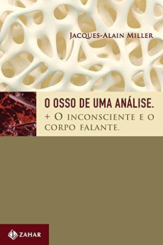 O osso de uma análise: Mais o inconsciente e o corpo falante (Campo Freudiano no Brasil)